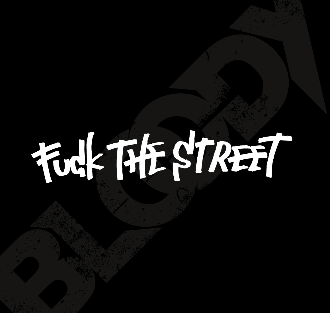 Bloody / FUCK THE STREET